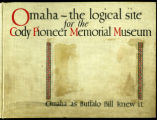 Omaha - The logical site for the Cody Pioneer Memorial Museum